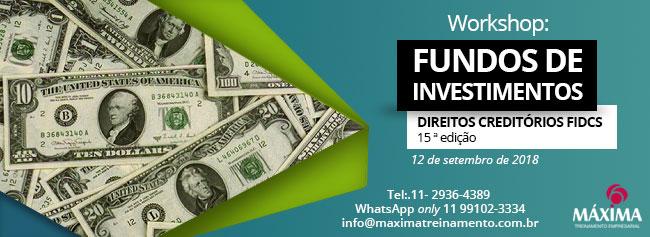 Workshop: Fundos de Investimentos Direitos Creditórios - 14 Edição - Máxima Treinamento
